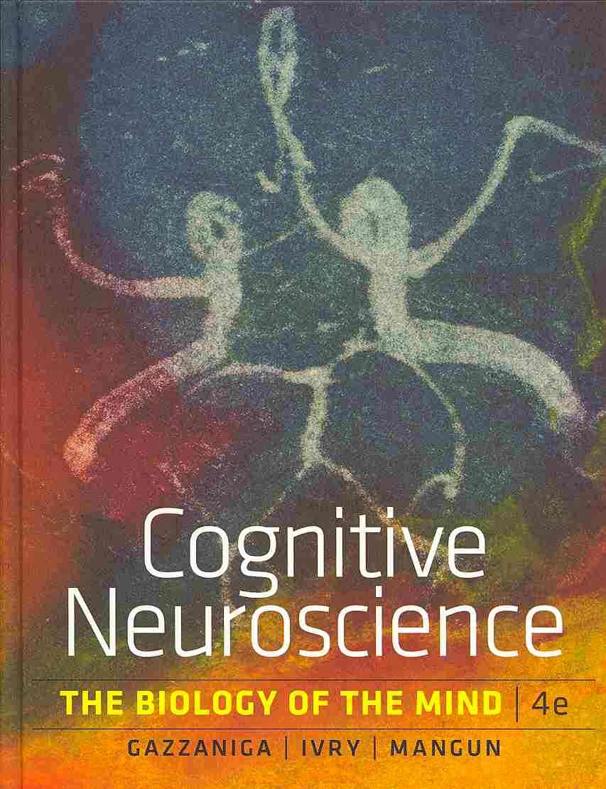 Cognitive Neuroscience By Gazzaniga, Michael/ Ivry, Richard B./ Mangun, George R.