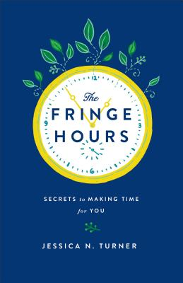 The Fringe Hours By Turner, Jessica N.